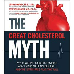 Great Cholesterol Myth; Bowden PhD, Sinatra MD; paperback 239 pages