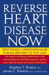 Reverse Heart Disease Now; Stephen T. Sinatra MD; 272 pages; paperback