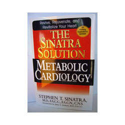 Sinatra Solution: Metabolic Cardiology; Stephen T Sinatra MD; 254 pages